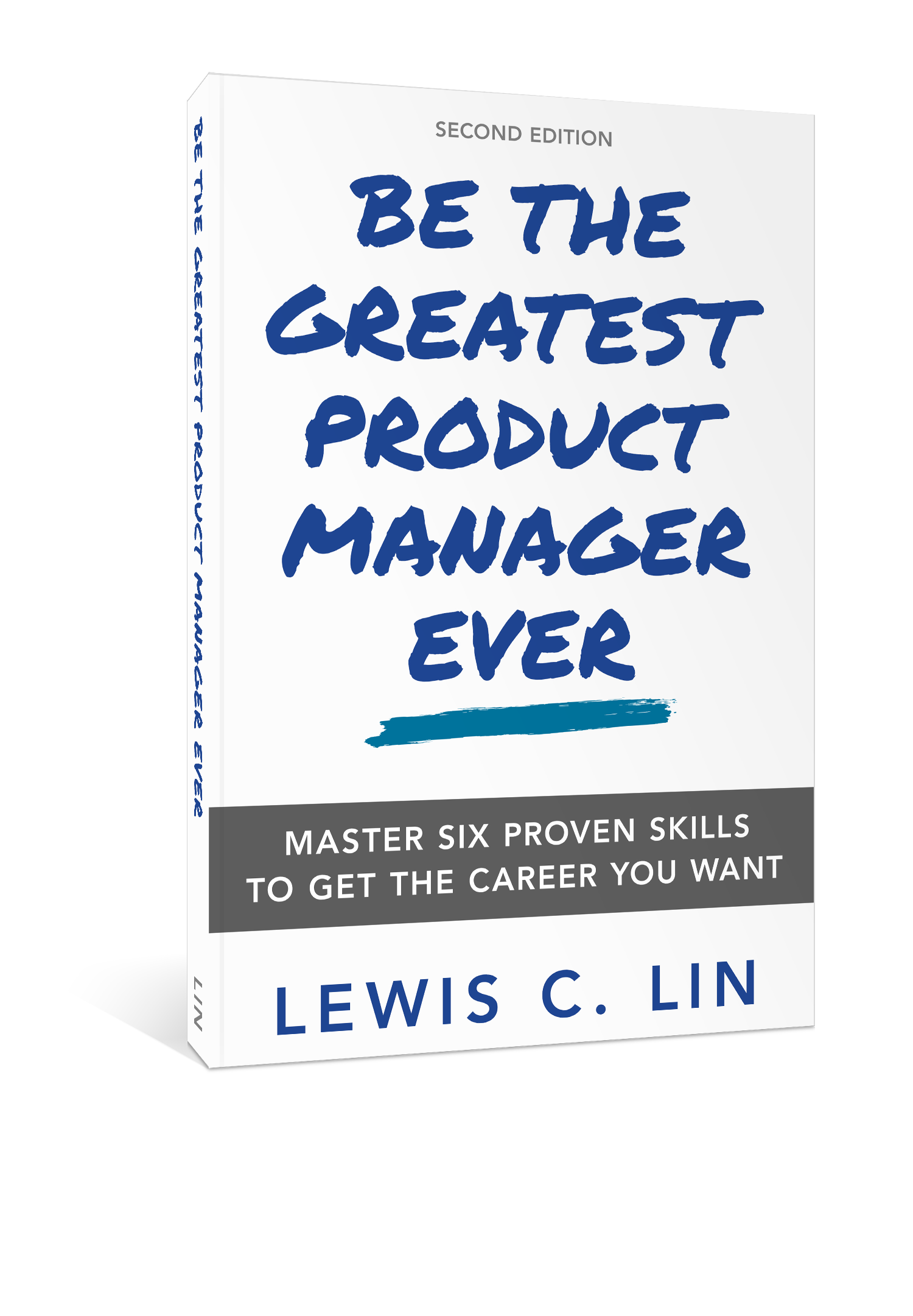 Be the Greatest Product Manager Ever — Lewis C  Lin