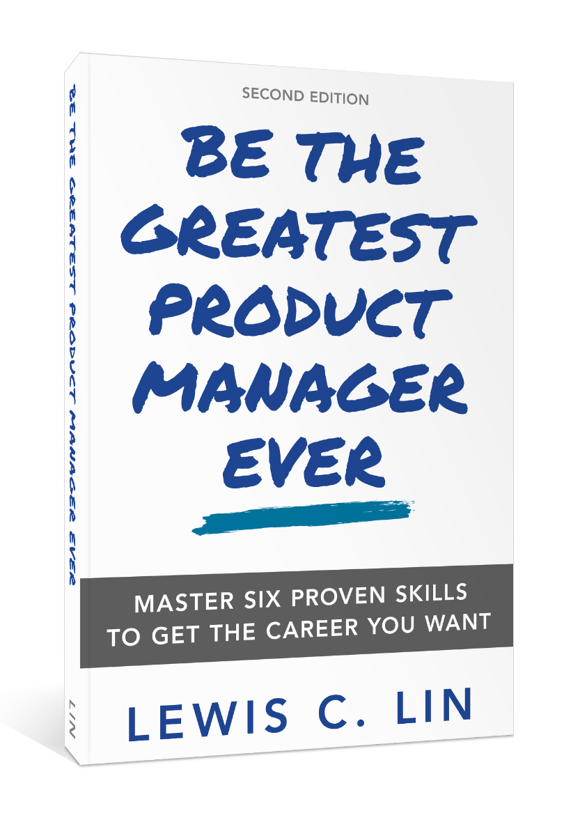 be-the-greatest-product-manager-ever-lewis-c-lin-3d.png