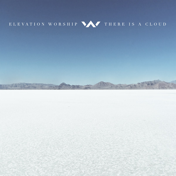 "Elevation Worship - ""There Is A Cloud"" - Engineered, Edited"