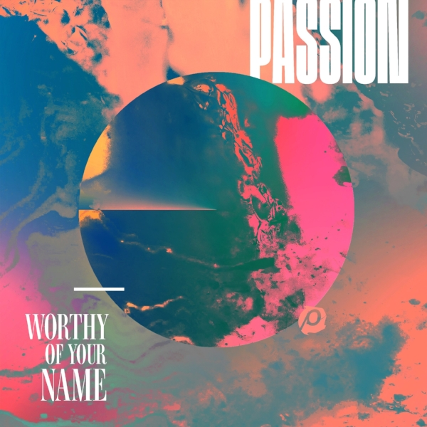 "Passion - ""Worthy of Your Name"" - Engineered, Editing"