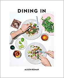 Dining In by Alison Roman $18