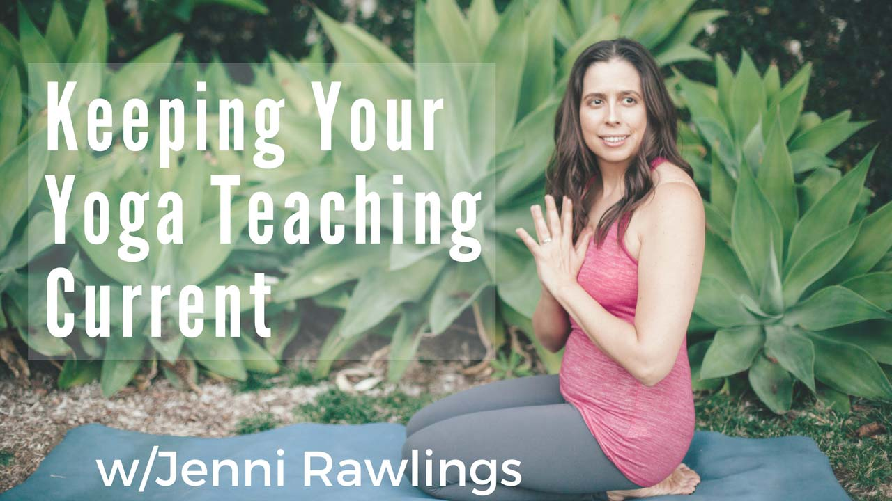 Keeping Your Yoga Teaching Current Online Course