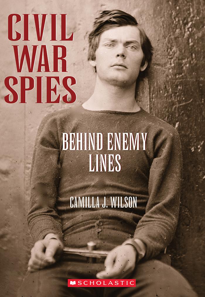 Civil War Spies: Behind Enemy Lines