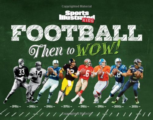 "Sports Illustrated Kids ""Football Then to WOW!"" available online and in bookstores nationwide."