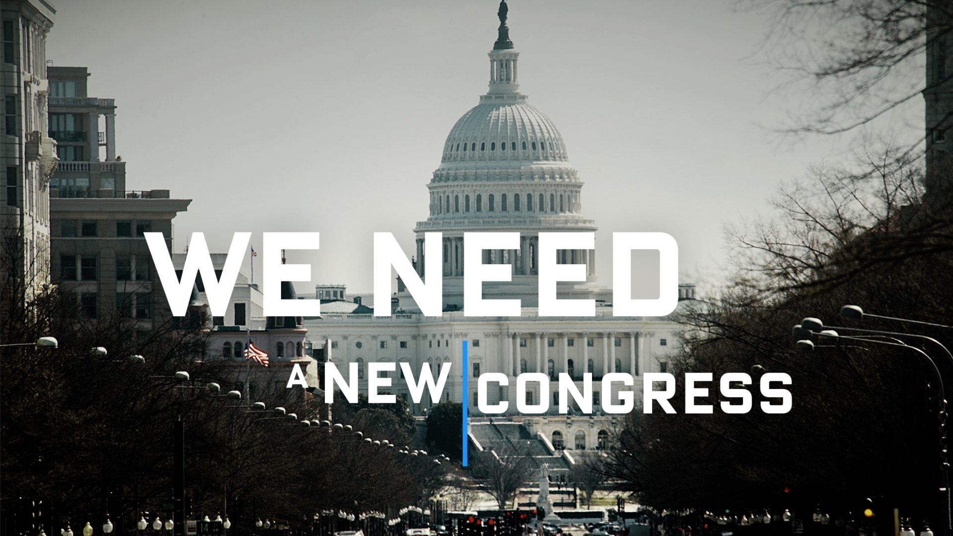 """WE NEED A NEW CONGRESS"" - INDEPENDENCE USA PAC"