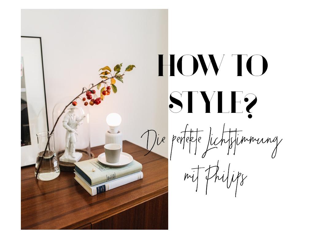 HOW TO STYLE? - Die perfekte Lichtstimmung mit PHILIPS