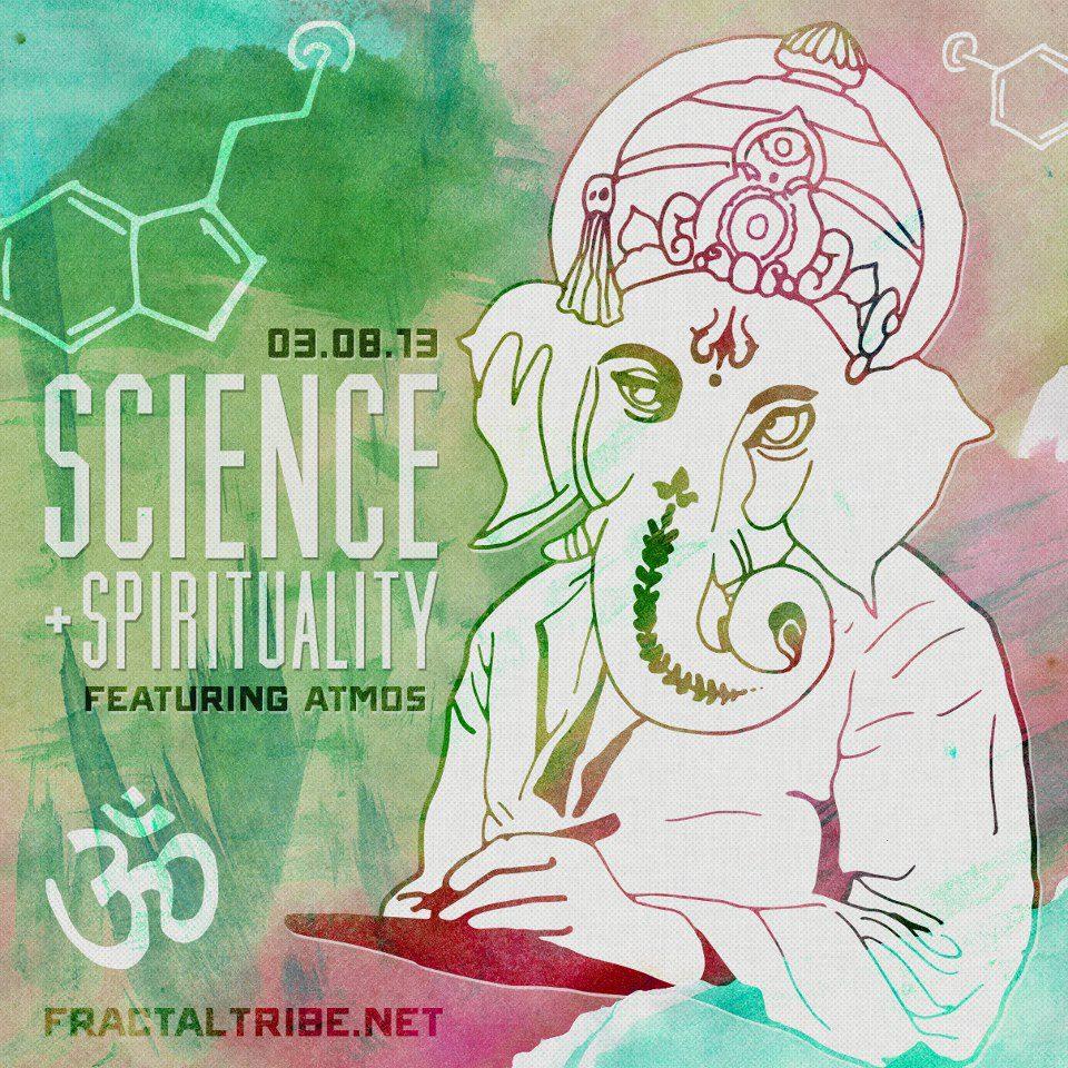 2013-3-8 Fractaltribe presents Science & Spirituality flyer.jpg