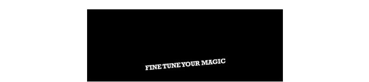 fine tune your magic