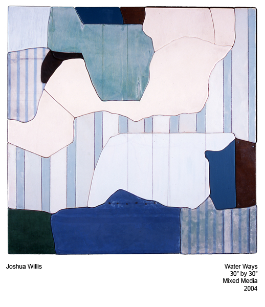 "Joshua Willis, ""Water Ways,"" Mixed Media, 2004"
