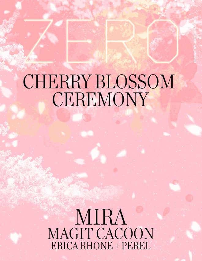 ZERO Presents... A Cherry Blossom Celebration w: Mira, Magit Cacoon.jpg