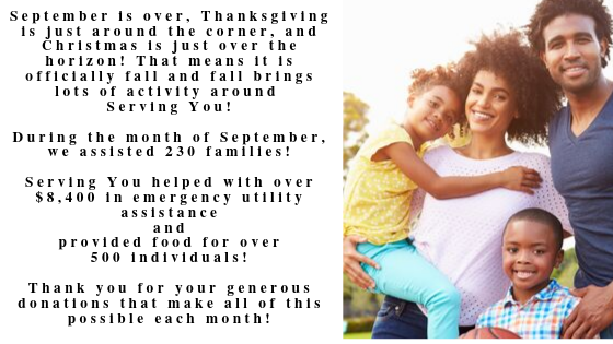 September is over, Thanksgiving is just around the corner, and Christmas is just over the horizon! That means it is officially fall and fall brings lots of activity around Serving You! During the month of September-5.png
