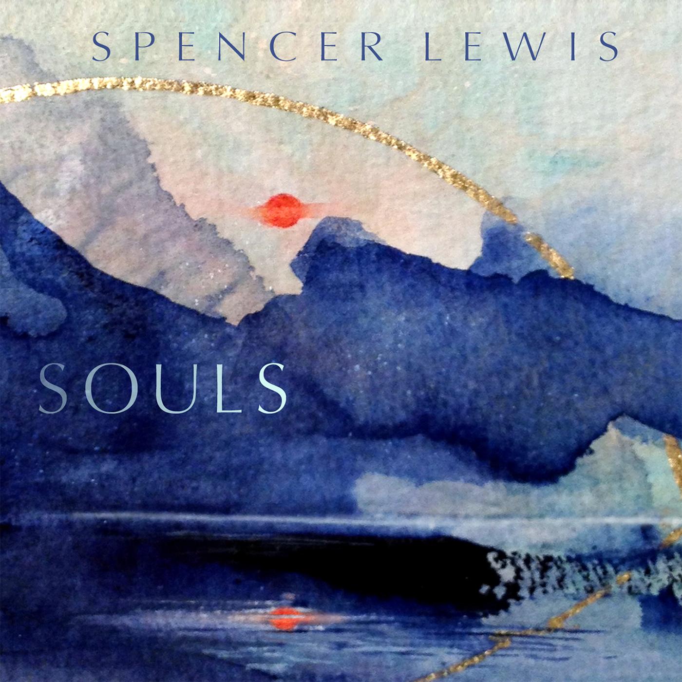 Spencer Lewis, Souls for CD Baby.jpg