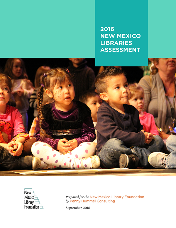 New Mexico Libraries Assessment (2016) - Commissioned by the New Mexico Library Foundation, this assessment explores the challenges, opportunities and accomplishments of New Mexico's public, tribal, academic, school and special libraries.
