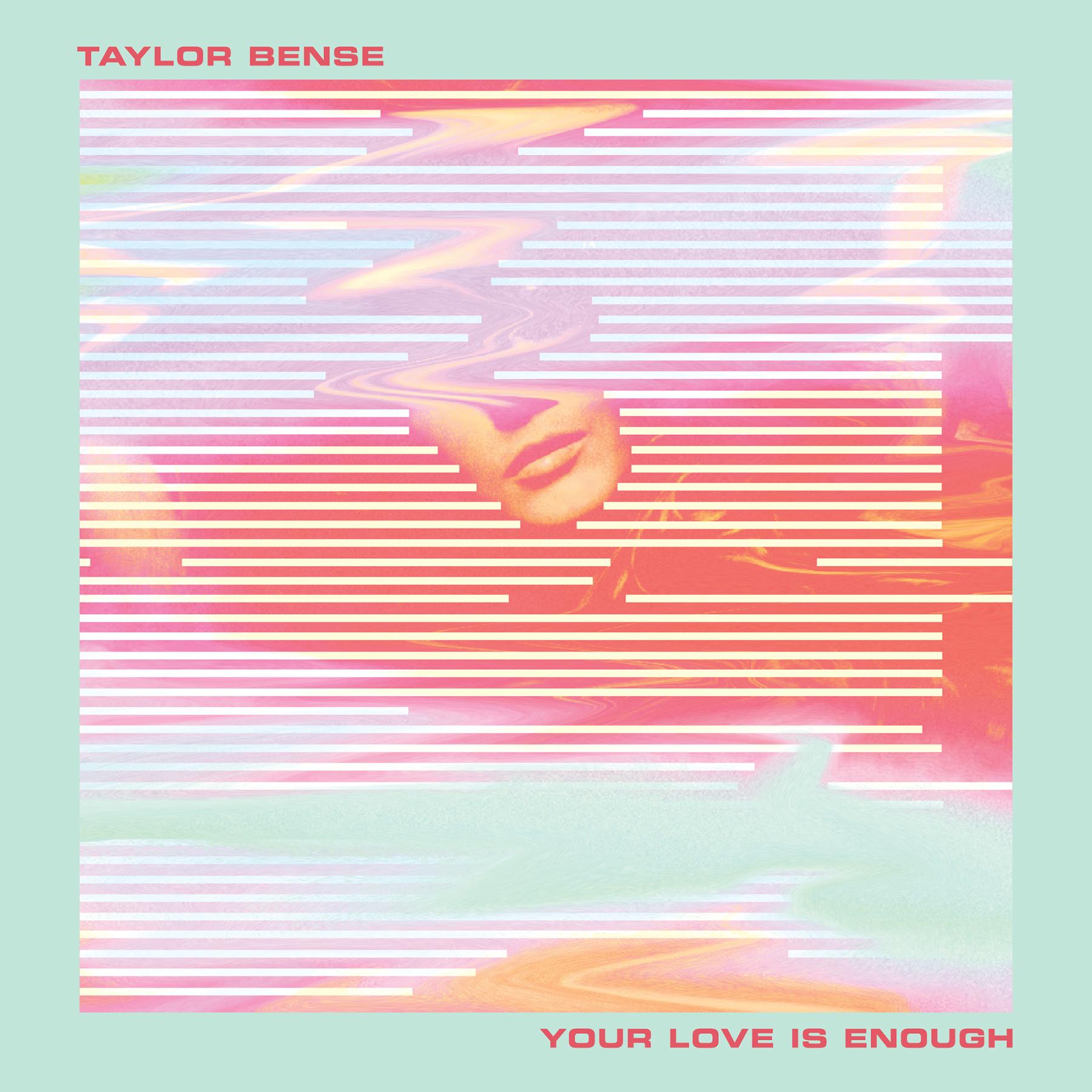 TaylorBense_YourLove_Final-Digital-1800x1800px.jpg
