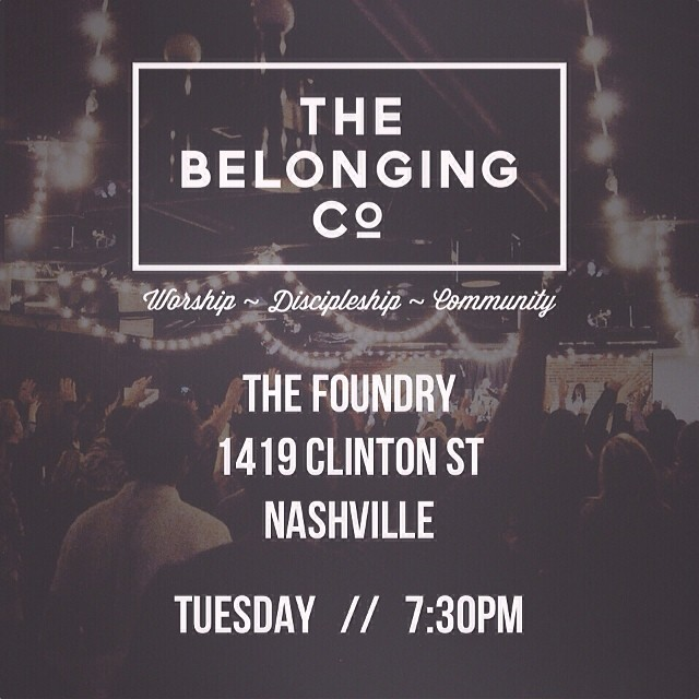 Tuesday 3/4 we're back at The Foundry at 730pm!  1419 Clinton St Nashville TN 37203  Tag a friend! #seeyouthere #TheBelongingCo #Nashville