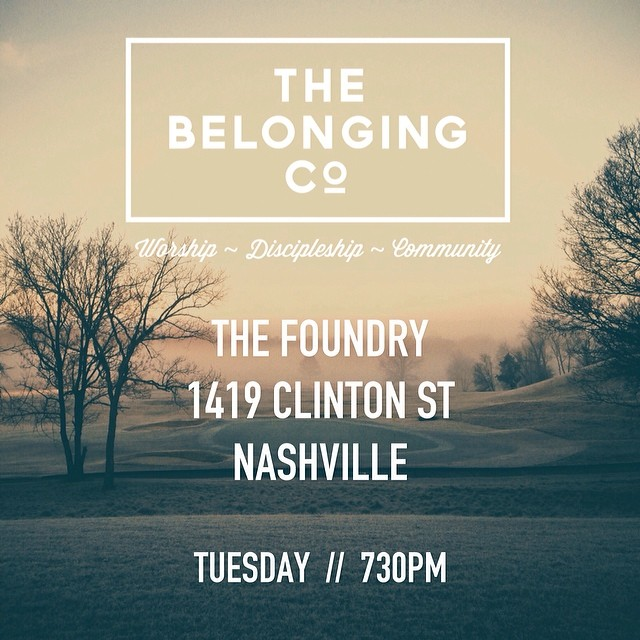 TONIGHT!  730PM TUES 3/25 we're back at The Foundry!  1419 Clinton St Nashville  #thebelongingco #bringafriend