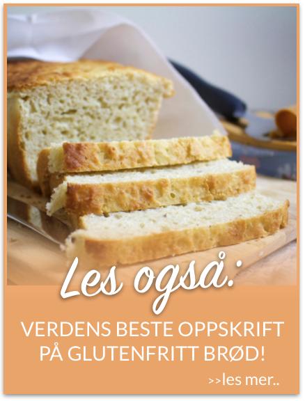 LES OGSÅ: Verdens beste oppskrift på glutenfritt brød!