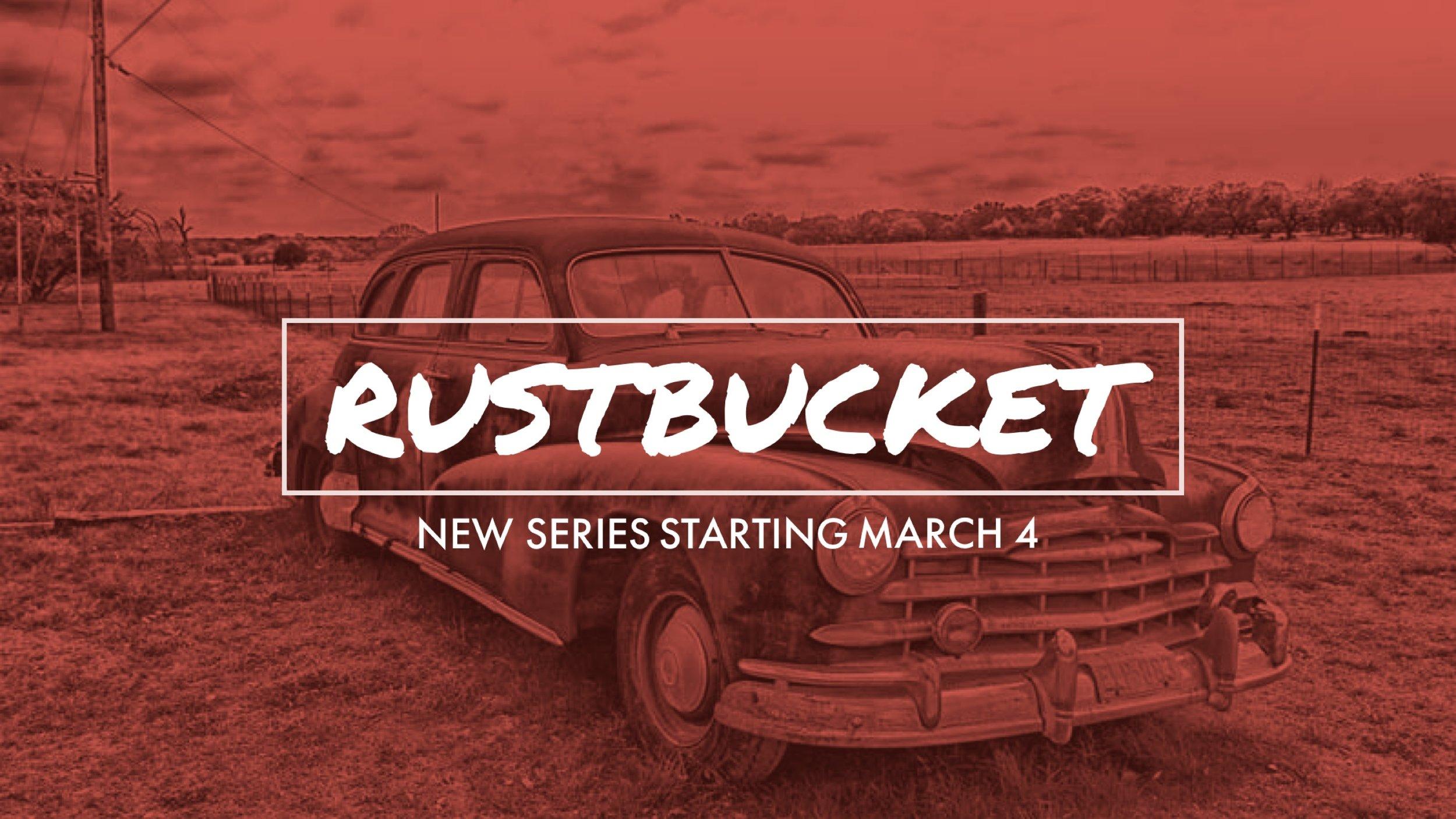 Rustbucket New Series.JPG