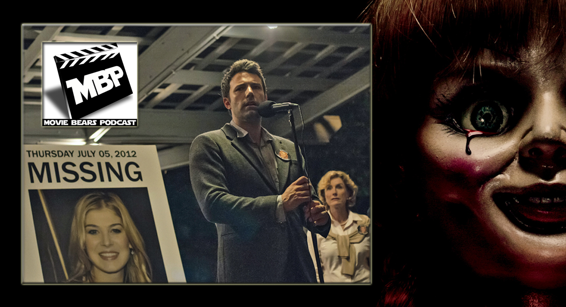 MBP e98 - 'Gone Girl' and 'Annabelle' (10/09/14)    It's yet another double feature week as the Movie Bears Podcast reviews both 'Gone Girl' and 'Annabelle.' If you're on the fence about either film, the bears give some non-spoilery advice before diving into their spoilery reviews. Click through to view!