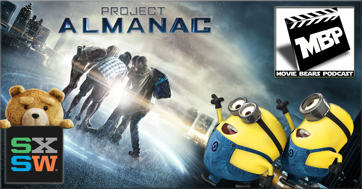 MBP e115 - 'Project Almanac' (02/05/15)    This week the bears take on 'Project Almanac,' the new time-travel flick from MTV Films. The guys also dish some news on the new Minions movie, SXSW Film Fest, and 'Ted 2.' Click through to view!