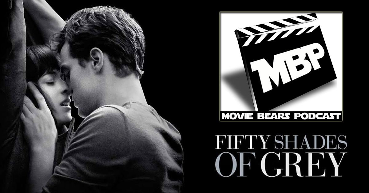 MBP e117 - '50 Shades of Grey' (02/18/15)    This week the bears submit to '50 Shades of Grey.' Whether you're curious about the movie or you've already seen it, tune in for our thoughts on this controversial film. The guys also dish some movie news and share their weekly plugs. Click through to view!