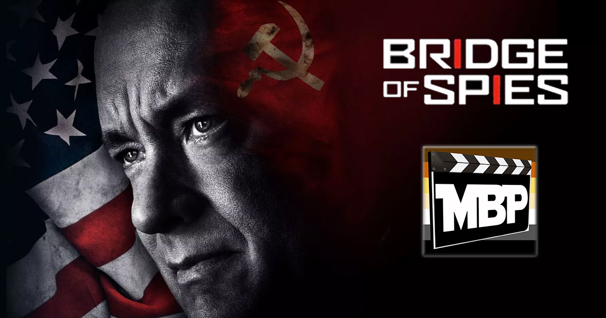 MBP e154 - 'Bridge of Spies' (11/04/15)    On this week's episode, we discuss 'Bridge of Spies,' the new Spielberg Oscar-grab(?) starring Tom Hanks. Is this one worth your time? Click through to find out our thoughts!