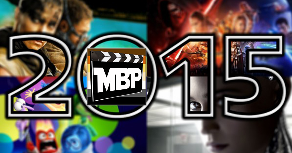 MBP e164 - Top Films of 2015 (1/12/15)    This week the guys countdown their favorite films of 2015! Do their picks match up with yours? Click through to listen!