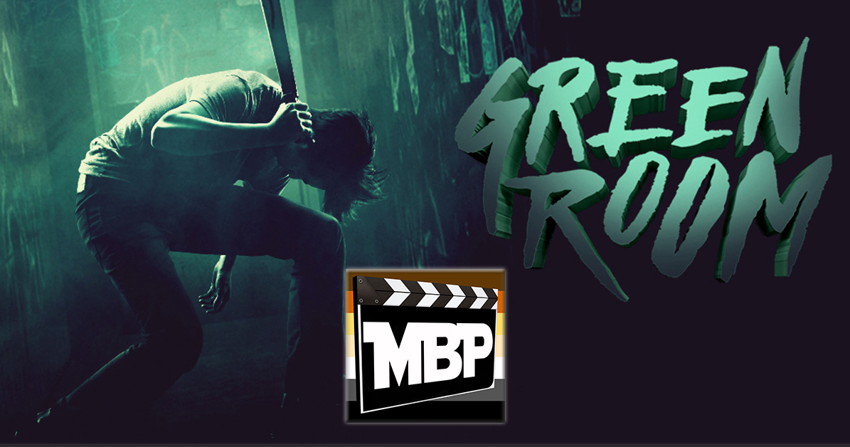 MBP e183 - 'Green Room' (5/19/16)    This week the guys tackle 'Green Room,' the new suspense-thriller starring Star Trek alums Patrick Stewart and Anton Yelchin! Is this one as crazy awesome as the hype says? Tune in to find out our thoughts! Click through to listen.