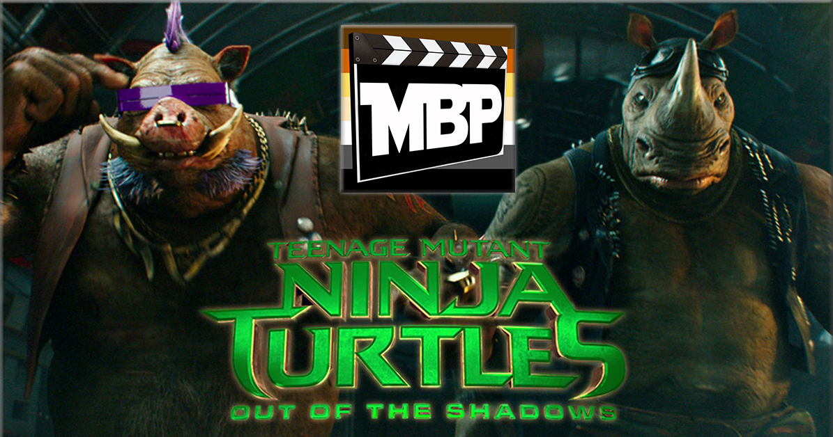 MBP e186 - 'TMNT: Out of the Shadows' (6/10/16)    Michael Bay's Teenage Mutant Ninja Turtles are back, and this time they're facing an ultra-dimensional threat like nothing they've ever faced before. Is this one worth checking out? Tune in to find out! Click through to listen.
