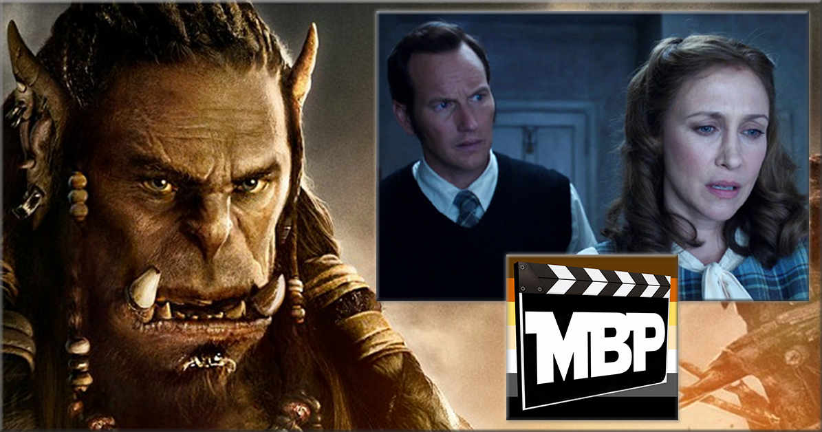 MBP e187 - 'Warcraft' and 'The Conjuring 2' (6/17/16)    It's all Orcs and demons on this week's show! The guys review both 'Warcraft' AND 'The Conjuring 2.' Are these films worth your time? Tune in to find out! Click through to listen.