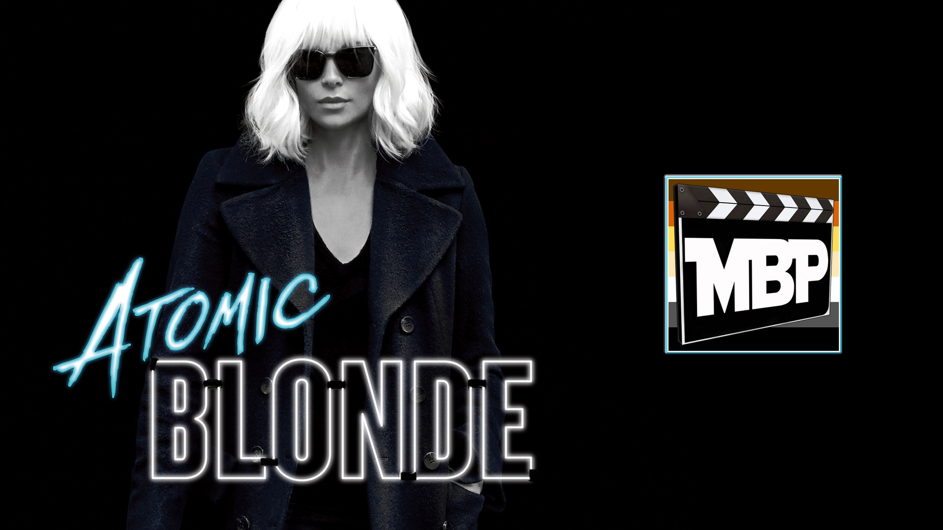 MBP e245 - 'Atomic Blonde' (8/4/17)    With a soundtrack filled with hit 80s music, elaborate, bone-crunching fight choreography, and a lead performance by Charlize Theron, 'Atomic Blonde' should be right up our alleys. But does it blend these elements effectively? Click through to listen!