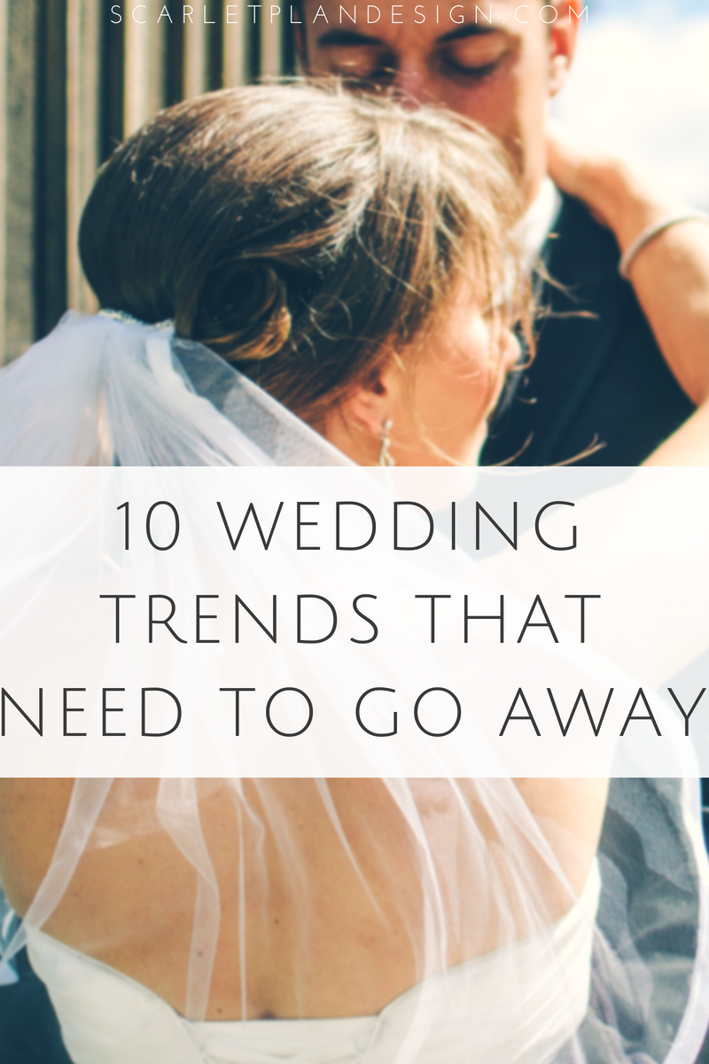 10 wedding trends that need to stop right now.png