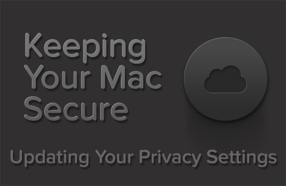 Securing Your Mac | nickdjeremiah.com
