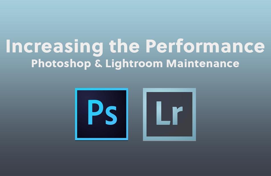 Photoshop & Lightroom Maintenance | nickdjeremiah.com