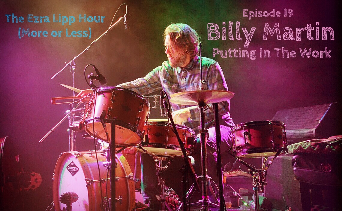 Billy Martin The Ezra Lipp Hour (More or Less) Podcast Interview.JPG