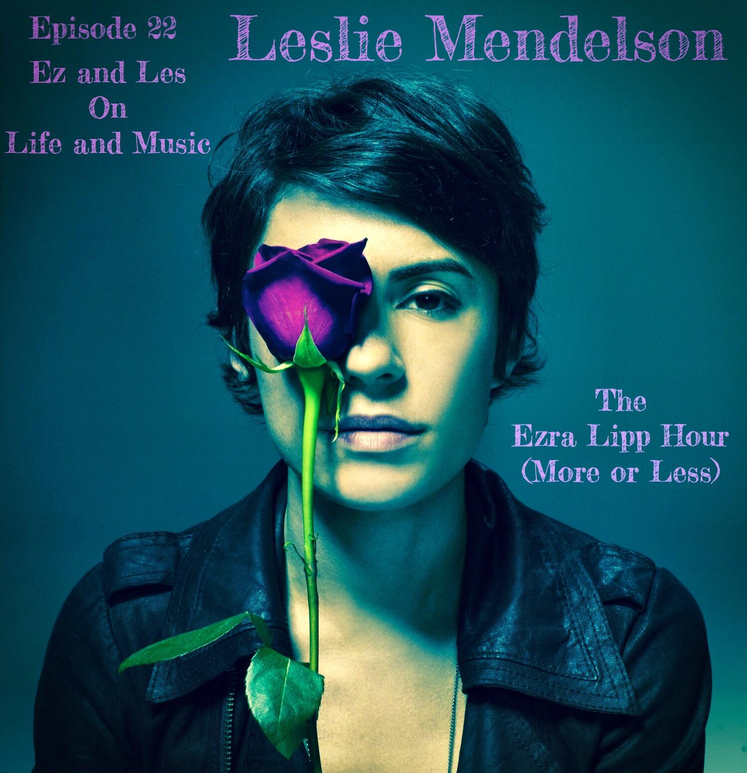 LeslieMendelson_EzraLipp_hourmoreorless_podcast.JPG