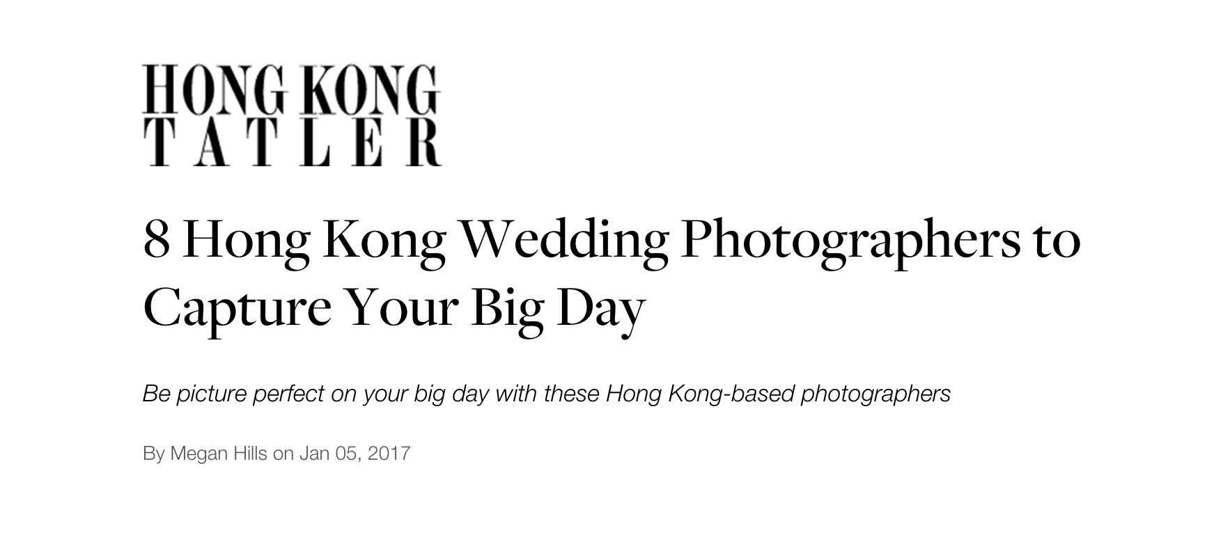 Hong Kong Tatler - JAN 2017 - 8 Hong Kong Wedding Photographers to Capture Your Big Day