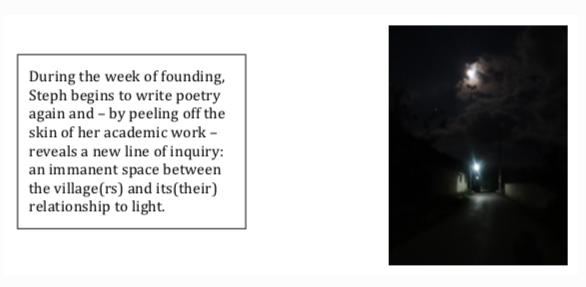 在寻觅的一周里,Steph又开始写诗。脱下了学术工作的外皮,她决定探索村庄村民与光的潜在关系。