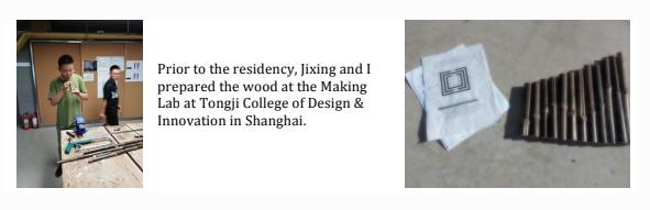 在此之前,我和 Jixing 在上海同济大学设计创意学院(Tongji College of Design & Innovation) 制造实验室准备了木材。