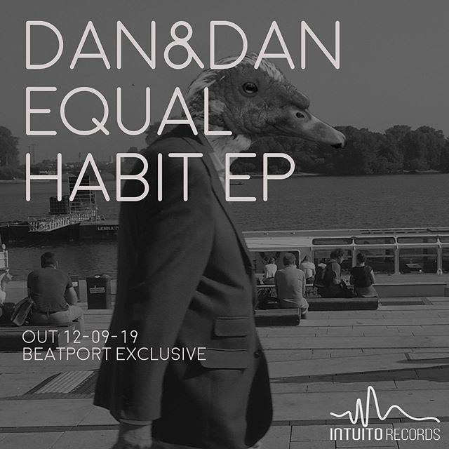 @dan_and_dan_ - Equal Habit EP 2 week @beatport exclusive 12.09.19  #intuitorecords #EqualHabit #Dan&Dan