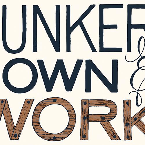 Hunker Down and Work
