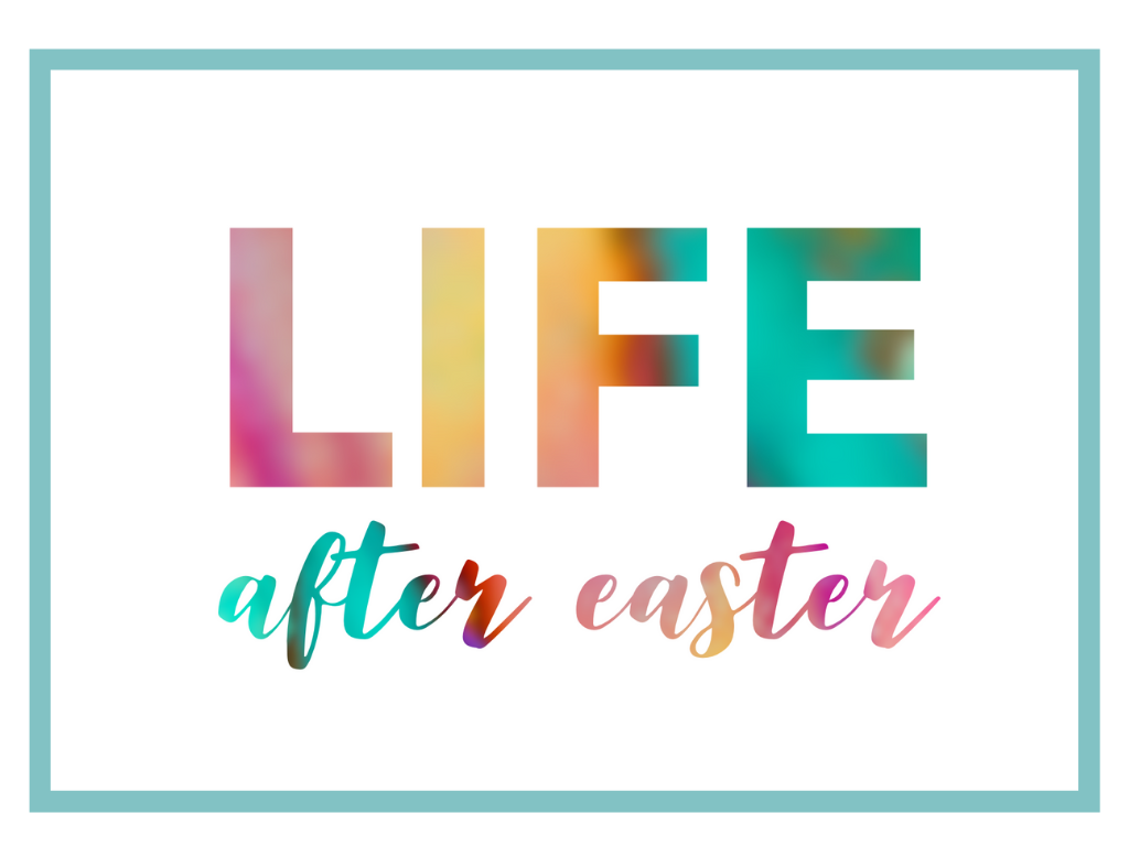 Life after Easter PP slide.png