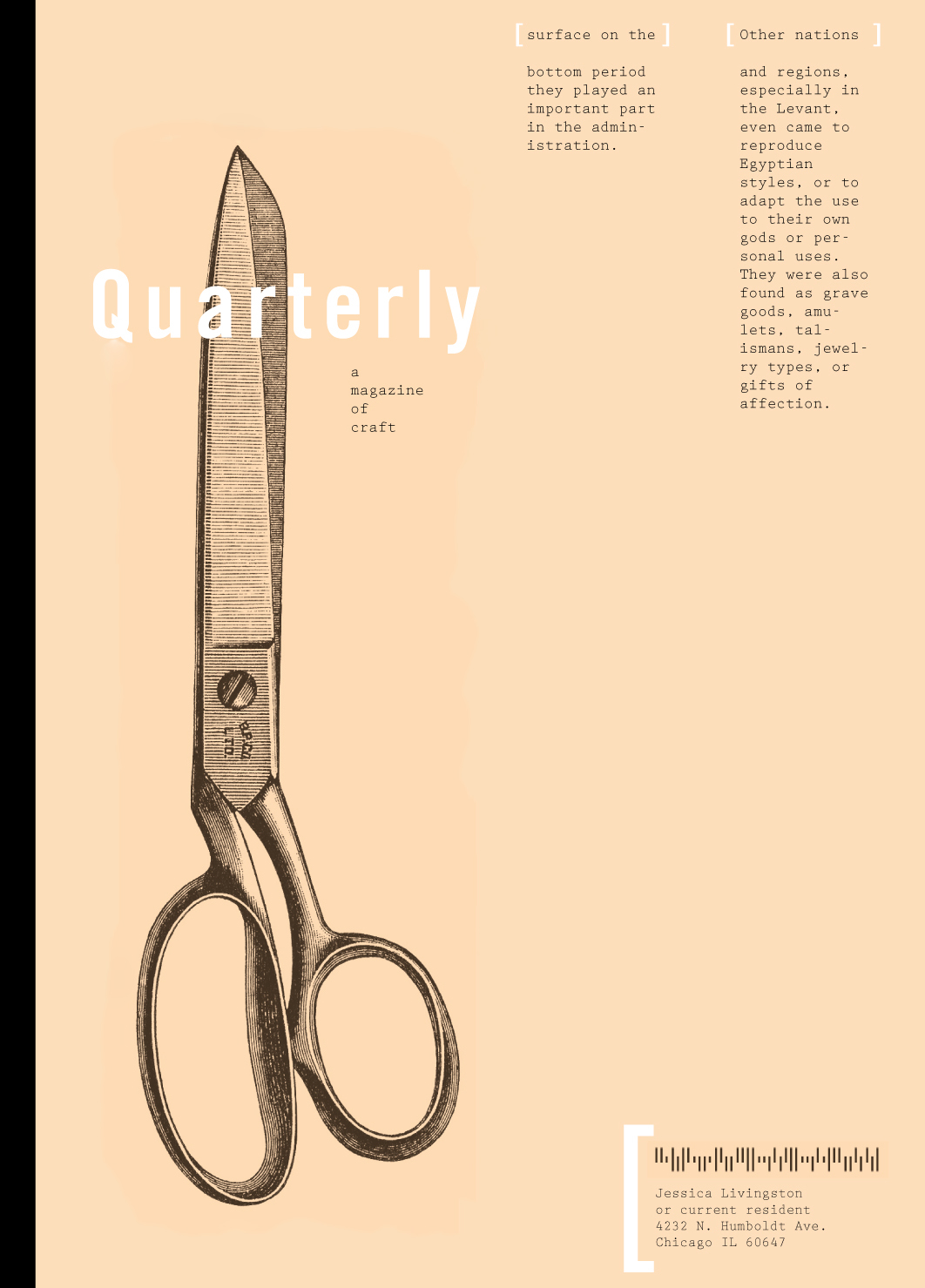 November 2:   Working on a concept for a magazine identity. I wanted to draw these scissors myself, but mine just didn't look as nice as these.