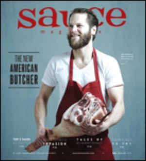 Sauce Magazine: The New American Butcher: By Micheal Renner    CHECK IT OUT!    Photo By Greg Rannells