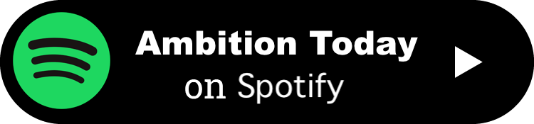 Ambition Today Podcast - Kevin Siskar - Spotify.png
