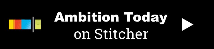 Ambition Today Podcast - Kevin Siskar - Sticher.png