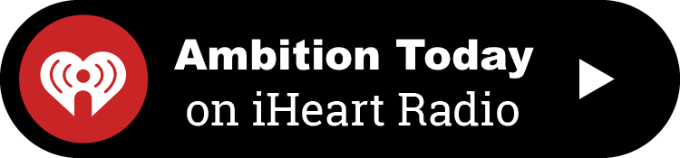 Ambition Today Podcast - Kevin Siskar - iHeart Radio.png
