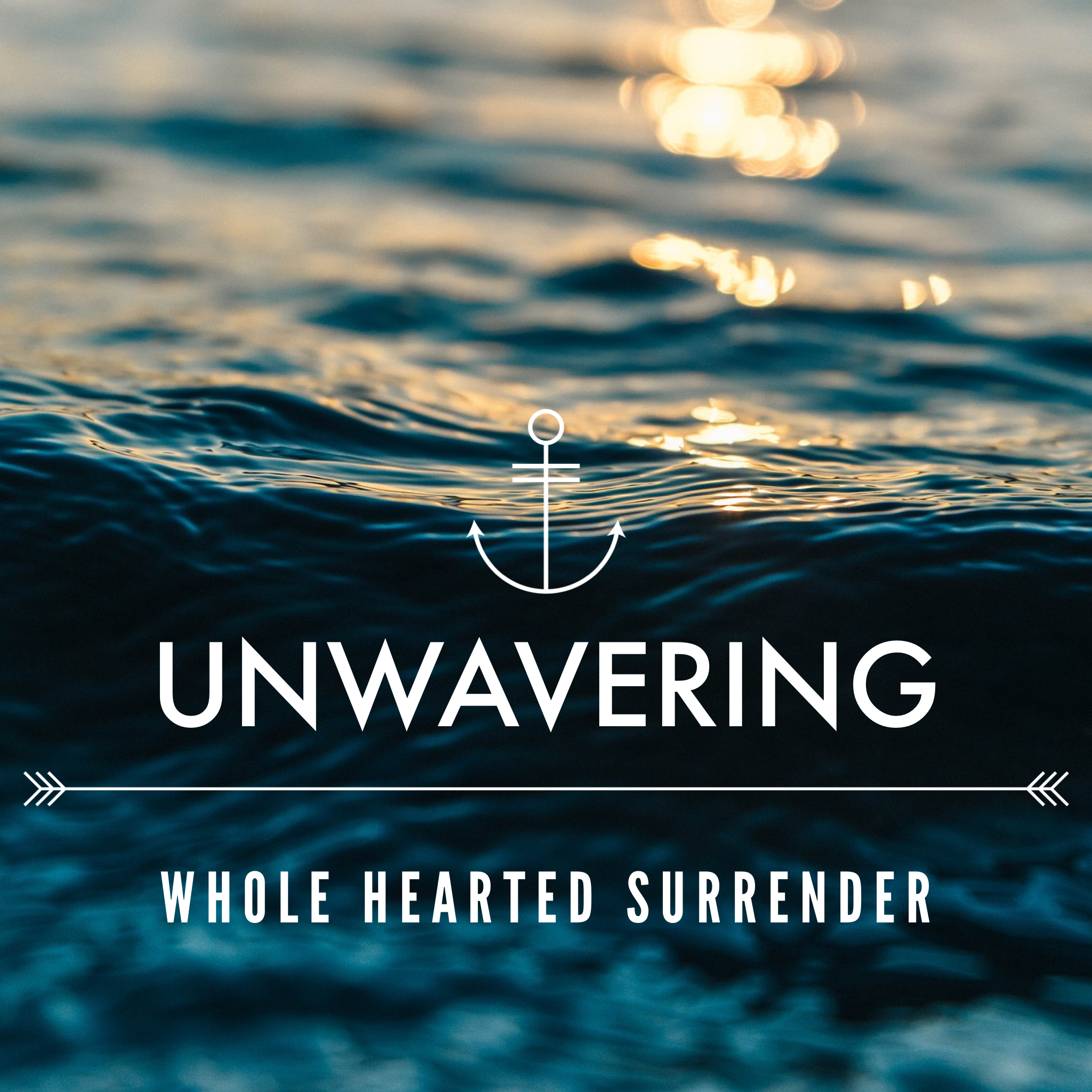 "Our God is an unwavering God. He asks us for whole hearted surrender. - God calls us to a whole-hearted surrender, an all-in, follow-Him-anywhere kind of commitment, an unwavering hope. But we can only be surrendered because He is an unwavering, steadfast God. And the hope we have in His unwavering steadfastness is like an anchor in the waves. ""Let us hold fast the confession of hope without wavering, for He who promised is faithful"" Heb 10:23 ""We have this hope as a sure and steadfast anchor of the soul"" Heb 6:19"