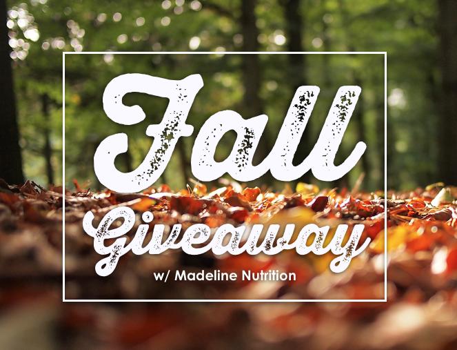 Fall Giveaway w/ MadelineNutrition.com