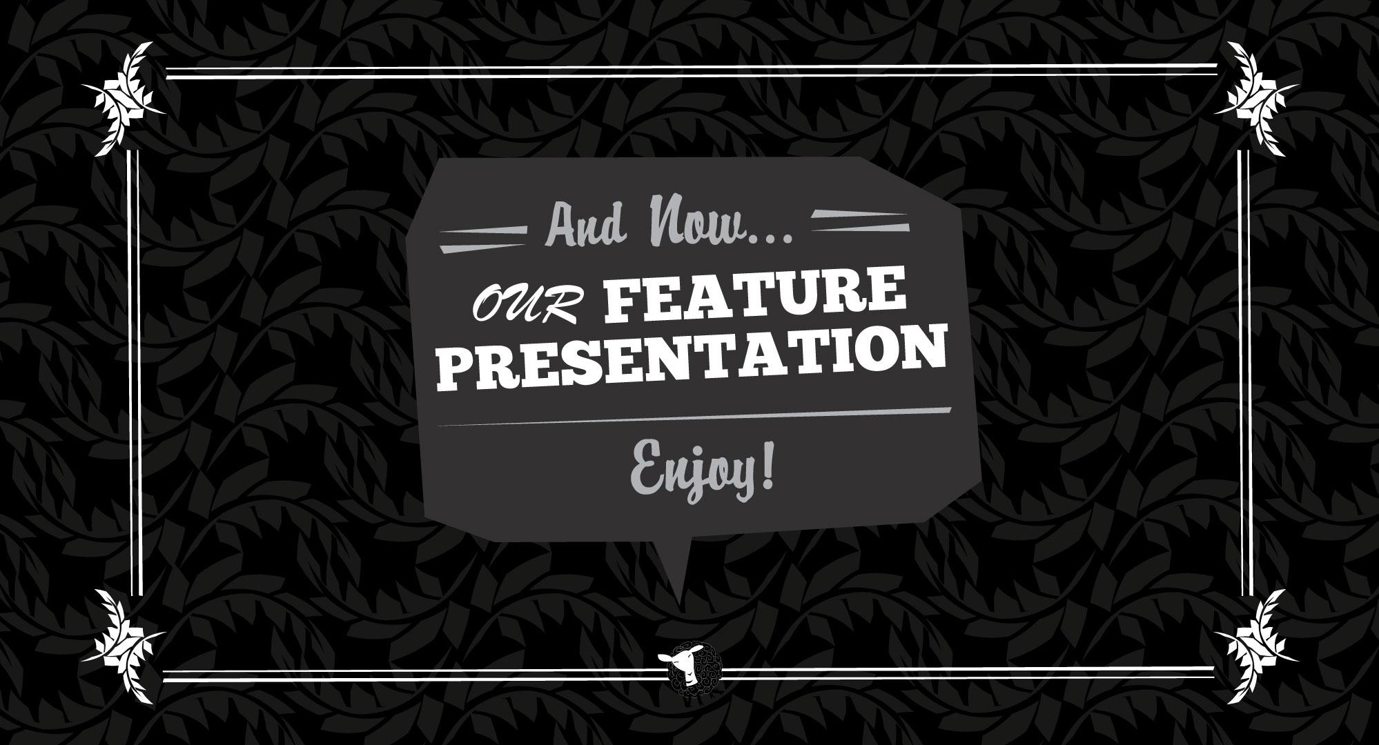 Laemmle_TheaterSlides_PreRoll_4_FeaturePresentaion.jpg